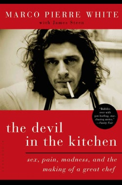 The Devil in the Kitchen: Sex, Pain, Madness, and the Making of a Great Chef (Paperback)