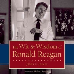 The Wit & Wisdom of Ronald Reagan (Hardcover)