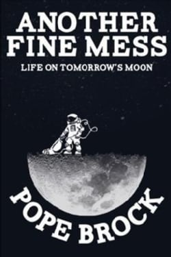 Another Fine Mess: Life on Tomorrow's Moon (Paperback)
