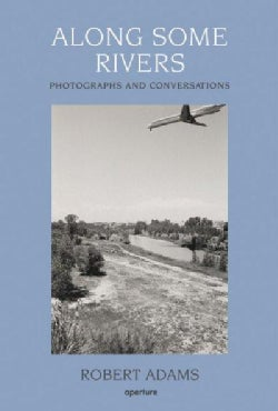 Along Some Rivers: Photographs and Conversations (Hardcover)