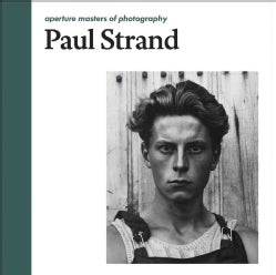 Paul Strand: Aperture Masters of Photography (Hardcover)