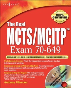 The Real MCTS/MCITP Exam 70-649 Upgrading Your MCSE on Windows Server 2003 to Windows Server 2008 Prep Kit