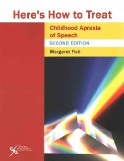 Here's How to Treat Childhood Apraxia of Speech (Paperback)