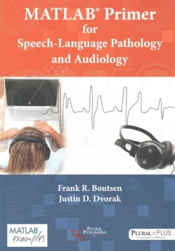 Matlab Primer for Speech-Language Pathology and Audiology