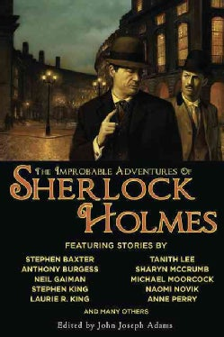 The Improbable Adventures of Sherlock Holmes: Tales of Mystery and the Imagination Detailing the Adventures of th... (Paperback)