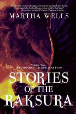 Stories of the Raksura: The Dead City & The Dark Earth Below (Paperback)