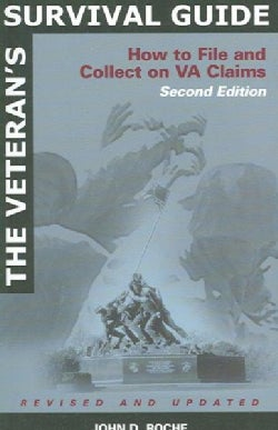 The Veteran's Survival Guide: How to File And Collect on VA Claims (Paperback)