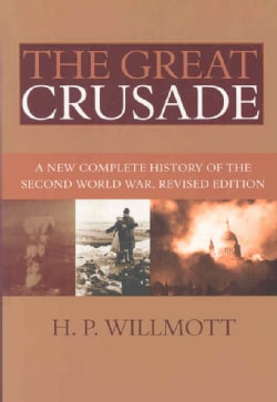 The Great Crusade: A New Complete History of the Second World War (Paperback)