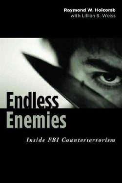 Endless Enemies: Inside FBI Counterterrorism (Hardcover)