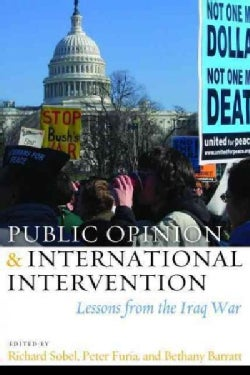 Public Opinion & International Intervention: Lessons from the Iraq War (Hardcover)