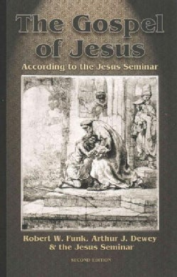 The Gospel of Jesus: According to the Jesus Seminar (Paperback)