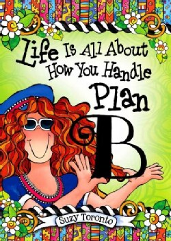 Life Is All About How You Handle Plan B (Hardcover)