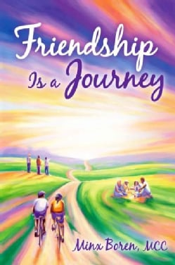 Friendship Is a Journey: A Celebration of True Connection and Deep Caring (Paperback)