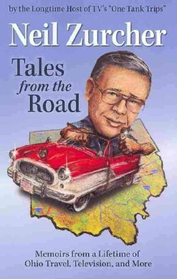 Tales from the Road: Memoirs From A Lifetime Of Ohio Travel, Television and More (Paperback)