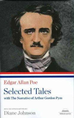 Edgar Allan Poe: Selected Tales with the Narrative of Arthur Gordon Pym (Paperback)
