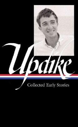 John Updike: Collected Early Stories (Hardcover)