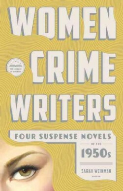 Women Crime Writers: Four Suspense Novels of the 1950s: Mischief / The Blunderer / Beast in View / Fool's Gold (Hardcover)