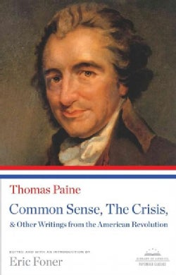Common Sense, The Crisis, & Other Writings from the American Revolution (Paperback)