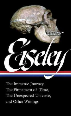 Loren Eiseley Collected Essays on Evolution, Nature, And the Cosmos: The Immense Journey / The Firmament of Time ... (Hardcover)