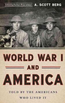 World War I and America: Told by the Americans Who Lived It (Hardcover)