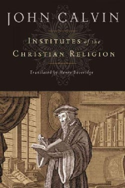 Institutes of the Christian Religion (Hardcover)