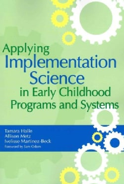 Applying Implementation Science in Early Childhood Programs and Systems (Paperback)