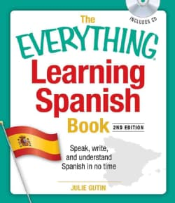 The Everything Learning Spanish Book: Speak, Write, and Understand Basic Spanish in No Time