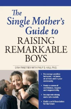 The Single Mother's Guide to Raising Remarkable Boys (Paperback)