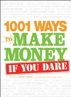 1001 Ways to Make Money If You Dare (Paperback)