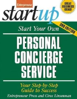 Start Your Own Personal Concierge Service: Your Step-by-step Guide to Success (Paperback)