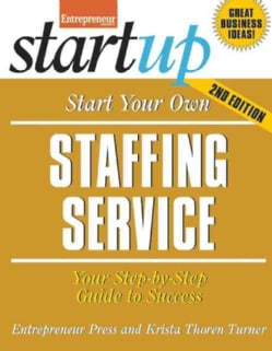 Start Your Own Staffing Business (Paperback)