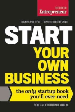 Start Your Own Business: The Only Startup Book You'll Ever Need (Paperback)