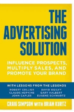 The Advertising Solution: Influence Prospects, Multiply Sales, and Promote Your Brand (Paperback)