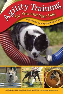 Agility Training for You and Your Dog: From Backyard Fun to High-Performance Training (Paperback)