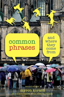Common Phrases And Where They Come From (Paperback)
