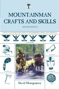 Mountainman Crafts and Skills: A Fully Illustrated Guide to Wilderness Living and Survival (Paperback)
