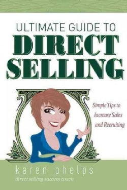 Ultimate Guide to Direct Selling: Simple Tips to Increase Sales and Recruiting (Paperback)