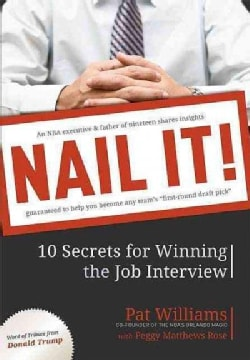 Nail It!: 10 Secrets for Winning the Job Interview (Paperback)