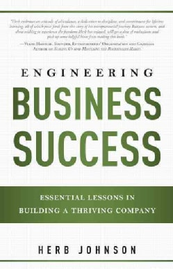 Engineering Business Success: Essential Lessons in Building a Thriving Company (Paperback)