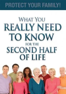 What You Really Need to Know for the Second Half of Life: Protect Your Family! (Paperback)