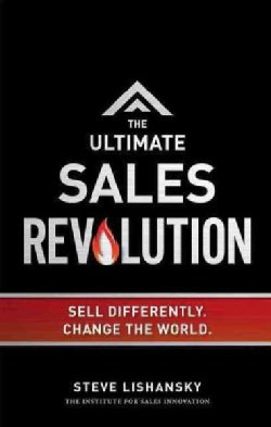 The Ultimate Sales Revolution: Sell Differently, Change the World (Hardcover)