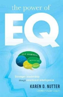 The Power of Eq: Stronger Leadership Through Emotional Intelligence (Paperback)