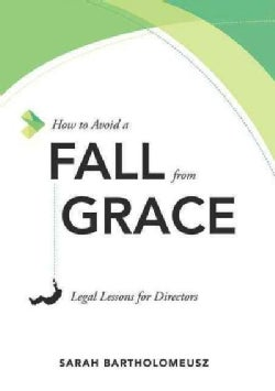 How to Avoid a Fall from Grace: Legal Lessons for Directors (Hardcover)
