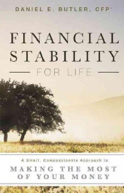 Financial Stability for Life: A Smart, Compassionate Approach to Making the Most of Your Money (Paperback)
