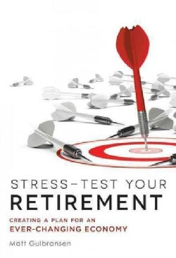 Stress-test Your Retirement: Creating a Plan for an Ever-changing Economy (Paperback)