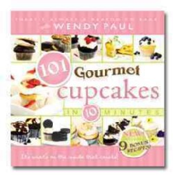 101 Gourmet Cupcakes in 10 Minutes (Hardcover)