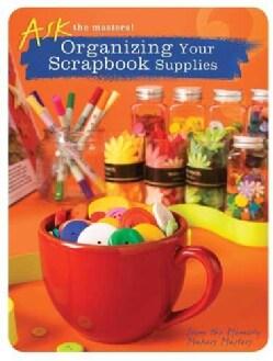 Organizing Your Scrapbook Supplies (Paperback)