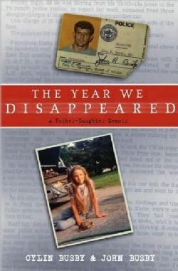 The Year We Disappeared: A Father-Daughter Memoir (Hardcover)