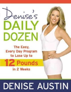 Denise's Daily Dozen: The Easy, Every Day Program to Lose Up to 12 Pounds in 2 Weeks (Paperback)