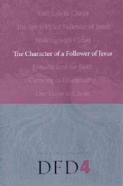 The Character of a Follower of Jesus (Paperback)